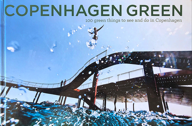 Copenhagen Green: 100 green things to see and do in Copenhagen, Sayers, Susanne & Arnedal, Paul, ISBN 9788799386369