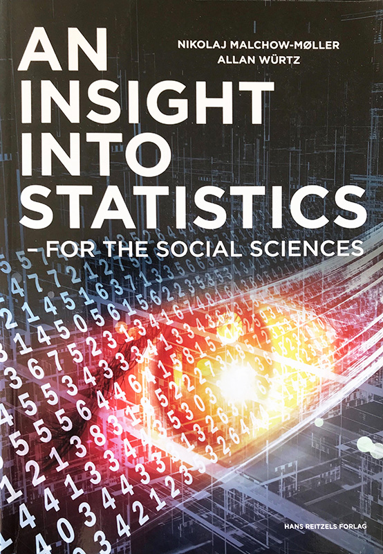 An Insight into Statistics - for the Social Sciences, Nikolaj Malchow-Møller, Allan Würtz, ISBN: 9788741256917