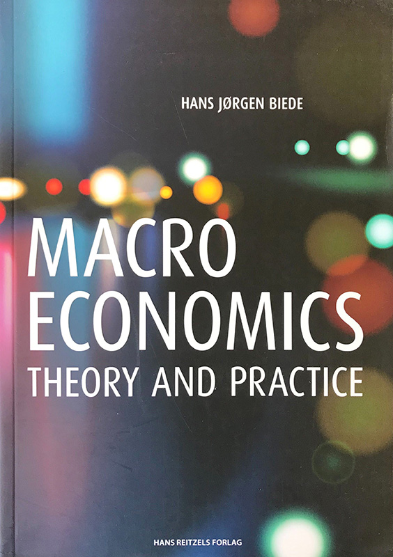 Macroeconomics - theory and practice, Hans Jørgen Biede, ISBN: 9788741264134