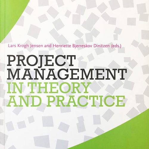 Project management in theory and practice, Lars Krogh Jensen and Henriette Bjerreskov Dinitzen (ed.), ISBN: 9788741258164 (Book), ISBN: 9788741260211 (E-book25)