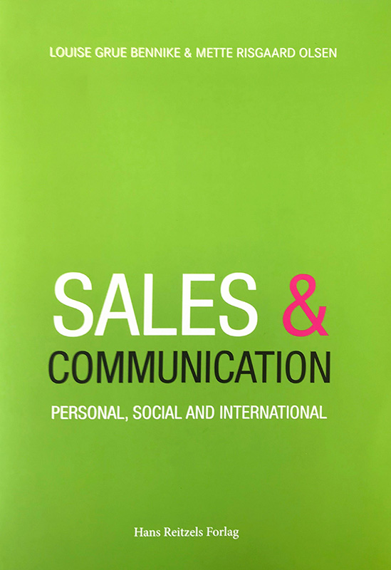 Sales and Communication – Personal, Social and International, Louise Grue Bennike and Mette Risgaard Olsen, ISBN: 9788741269962