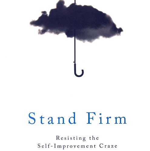 Stand firm, resisting the self-improvement craze, Svend Brinkmann, ISBN: 9781509514298