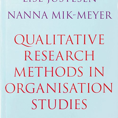 Qualitative Research Methods in Organisation Studies, Lise Justesen and Nanna Mik-Meyer, ISBN: 9788741256450