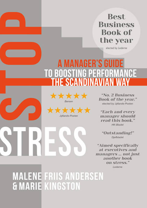 Stop Stress - A Manager's Guide To Boosting Performance The Scandinavian Way, Marlene Friis Andersen & Marie Kingston, ISBN: 9788772046228