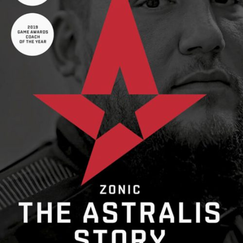 ZONIC - The Astralis Story: eSports' incredible journey from dingy basements to sold-out arenas, Danny Sørensen & Markus Bernsen, ISBN: 9788772381855